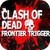 Clash of Dead Frontier Trigger app for free