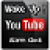 WakeUp Youtube Alarm Clock app for free
