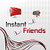 Instant Friend app for free
