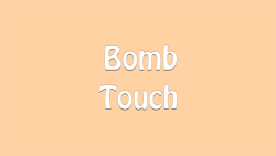 Bomb Touch screenshot 1/4