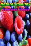 Natural Healthy Summer Foods screenshot 1/4