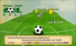 Football Soccer : Goal Roll screenshot 1/5