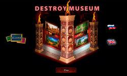 Destroy Museum screenshot 1/4