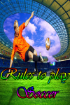 Rules to play Soccer screenshot 1/4
