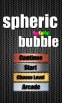 Spheric bubble screenshot 1/6