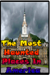 The Most Haunted Places In America screenshot 1/3