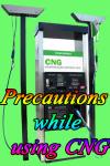 Precautions while using CNG screenshot 1/3
