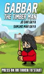 Gabbar The Timber Man -Free screenshot 1/1