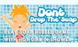 Do not Drop The Soap - Play Bubble Game w Hot Girl screenshot 1/6
