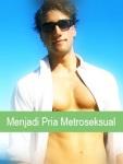 Menjadi Pria Metroseksual screenshot 1/1