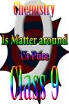 Class 9 - Is Matter around us Pure screenshot 1/3