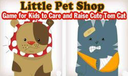 Kid Pet Shop - Care and Raise Little Cute Tom Cat screenshot 1/3