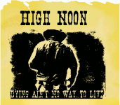 High Noon Dying Aint No Way to Live screenshot 1/1