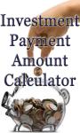 Investment Payment Amount Calculator screenshot 1/3