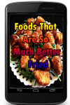 Foods That Are So Much Better Fried screenshot 1/3