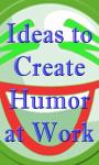 99 Ideas to Create Humor at Work screenshot 1/3