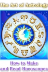 The Art of Astrology - How to Make and Read Horoscopes screenshot 1/1