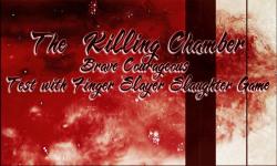 The Killing Chamber - Brave Courageous Finger Test screenshot 1/6